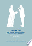 Trump And Political Philosophy : and donald trump as a political phenomenon...
