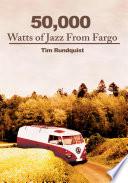 50 000 Watts of Jazz from Fargo
