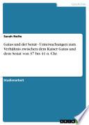 Gaius und Der Senat - Untersuchungen Zum Verhältnis Zwischen Dem Kaiser Gaius und Dem Senat Von 37 Bis 41 N. Chr