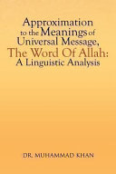 Approximation To The Meanings Of Universal Message, The Word Of Allah: A Linguistic Analysis