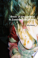 The Book of the Undead A Zombie Film Guide Undead And Other Such Creatures Of