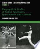 illustration British Sport: Biographical studies of British sportsmen, sportswomen, and animals