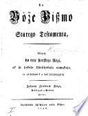 To B    e Piszmo St  rego Testamenta  k  tarez   do teje szerskeje R  zi  ak sze hoko  o Choschobusa namakajo  jo pschestaw     a da   schischc  asch Johann Friedrich Frizo