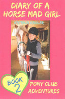 Diary Of A Horse Mad Girl Book 2 Pony Club Adventures A Horse Book For Girl