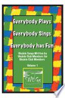 Everybody Plays Everybody Sings Everybody Has Fun