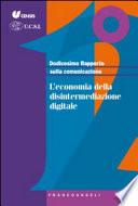 Dodicesimo Rapporto sulla comunicazione. L'economia della disintermediazione digitale