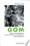 Gom - Arbeit und ihre Bedeutung bei den Wampas im Dorf Tararan, Papua-Neuguinea