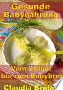 Gesunde Babynahrung   Vom Stillen bis zum Babybrei