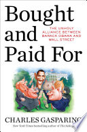 Bought and Paid For Obama Administration And The Big Banks