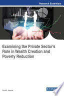 Examining The Private Sector's Role In Wealth Creation And Poverty Reduction : wealth and economic growth needed to...