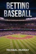 Betting Baseball 2019