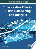 Collaborative Filtering Using Data Mining and Analysis Of Everyday Life Due To The Immense Amount