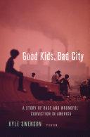 Good Kids, Bad City Book