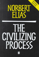 The Civilizing Process: Sociogenetic and Psychogenetic Investigations, Revised Edition
