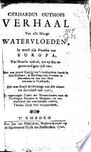 Gerhardus Outhofs Verhaal van alle hooge watervloeden, in meest alle plaatsen van Europa, van Noachs tydt af, tot op den tegenwoordigen tydt toe: met een nieuw kaertje van't verdronken landt in den Dollaart, afbeeldinge van Kosmas en Damianus en van den Steenenman in Vrieslandt