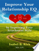 Improve Your Relationships Eq By Improving Your Attachment Style
