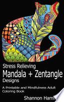 Stress Relieving Mandala Zentangle Designs