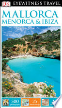 DK Eyewitness Travel Guide Mallorca  Menorca   Ibiza