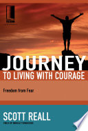 Journey To Living With Courage : is about learning to overcome...