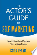 The Actor s Guide to Self Marketing