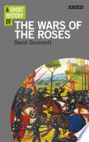 A Short History of the Wars of the Roses