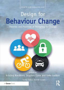 Design for Behaviour Change: Theories and Practices of Designing for Change