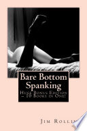 Bare Bottom Spanking     Huge Bonus Edition     10 eBooks in One
