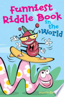 Funniest Riddle Book in the World