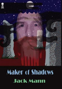 Maker Of Shadows : use the jack mann pseudonym...