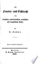 Das Fenster- und Lichtrecht nach römischem, gemein-deutschem, preußischem und französischem Rechte