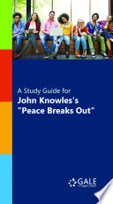 A Study Guide for John Knowles s  Peace Breaks Out