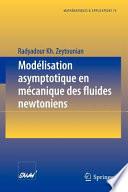 Mod  lisation asymptotique en m  canique des fluides newtoniens