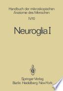 Neuroglia I
