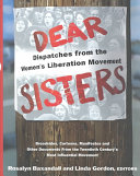 Dear Sisters  Dispatches From The Women s Liberation Movement Book PDF