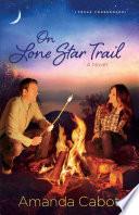 On Lone Star Trail  Texas Crossroads Book  3