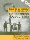 Keys to Successful Twenty first Century Educational Leadership