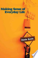 Making Sense Of Everyday Life