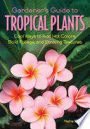 Gardener s Guide to Tropical Plants