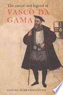 The Career and Legend of Vasco Da Gama