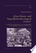 """""""Einer Kunst- und Tugendliebenden Jugend verehrt"""""""