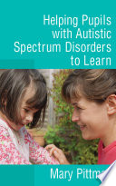 Helping Pupils with Autistic Spectrum Disorders to Learn