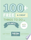 100+ Free and Cheap Things To Do in Atlanta With Kids