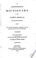A Compendious Dictionary of the Latin Tongue, etc