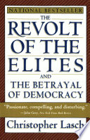 The Revolt Of The Elites And The Betrayal Of Democracy : democracy in the united states...
