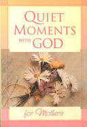 Quiet Moments with God for Mothers