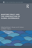Maritime Piracy and the Construction of Global Governance