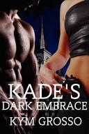 Kade s Dark Embrace