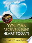 You Can Receive A Pure Heart Today