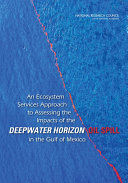 download ebook an ecosystem services approach to assessing the impacts of the deepwater horizon oil spill in the gulf of mexico pdf epub