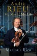 Andr   Rieu   My Music  My Life